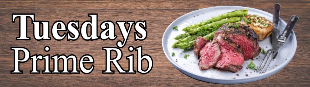 Tuesdays Prime Rib Night